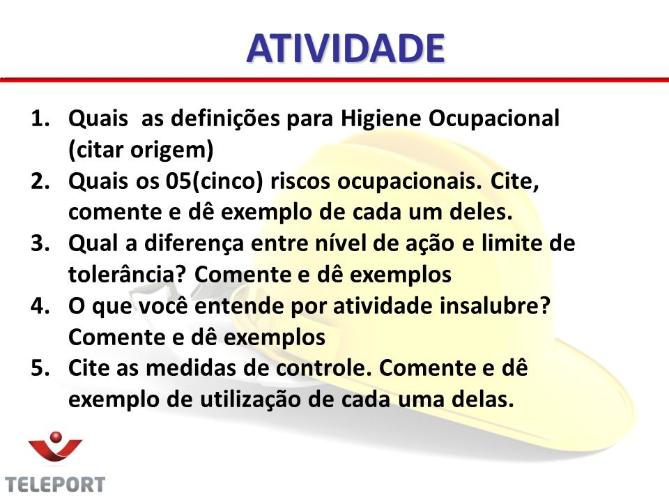 ATIVIDADE Quais as definições para Higiene Ocupacional (citar origem)