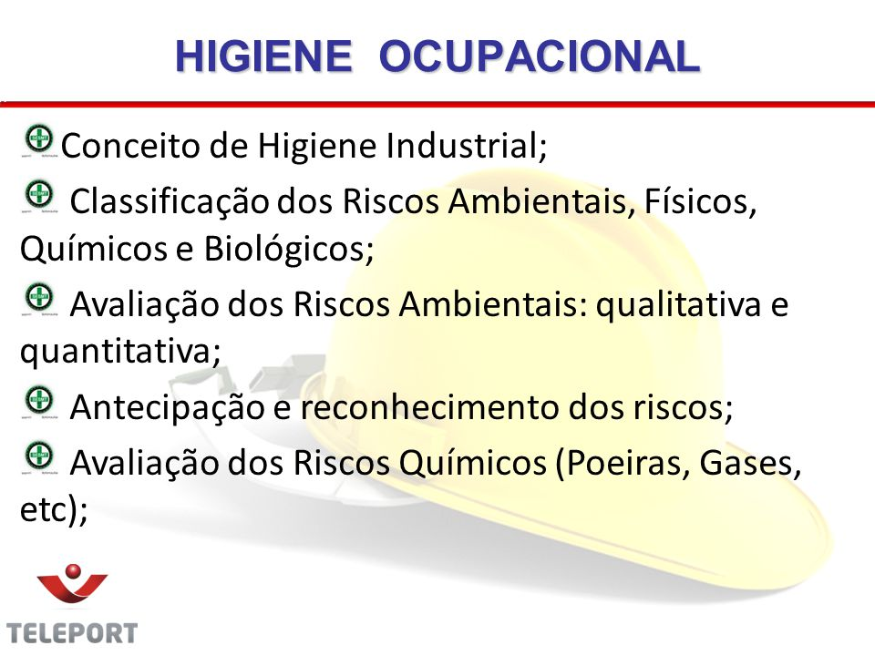 HIGIENE OCUPACIONAL Conceito de Higiene Industrial;