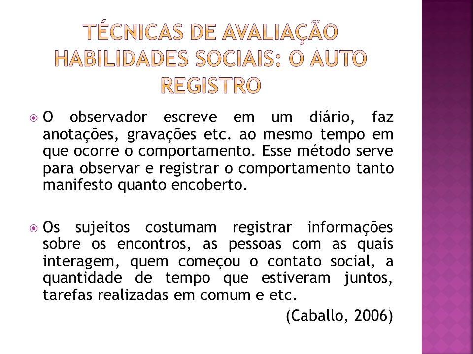 Técnicas de Avaliação Habilidades Sociais: O Auto Registro