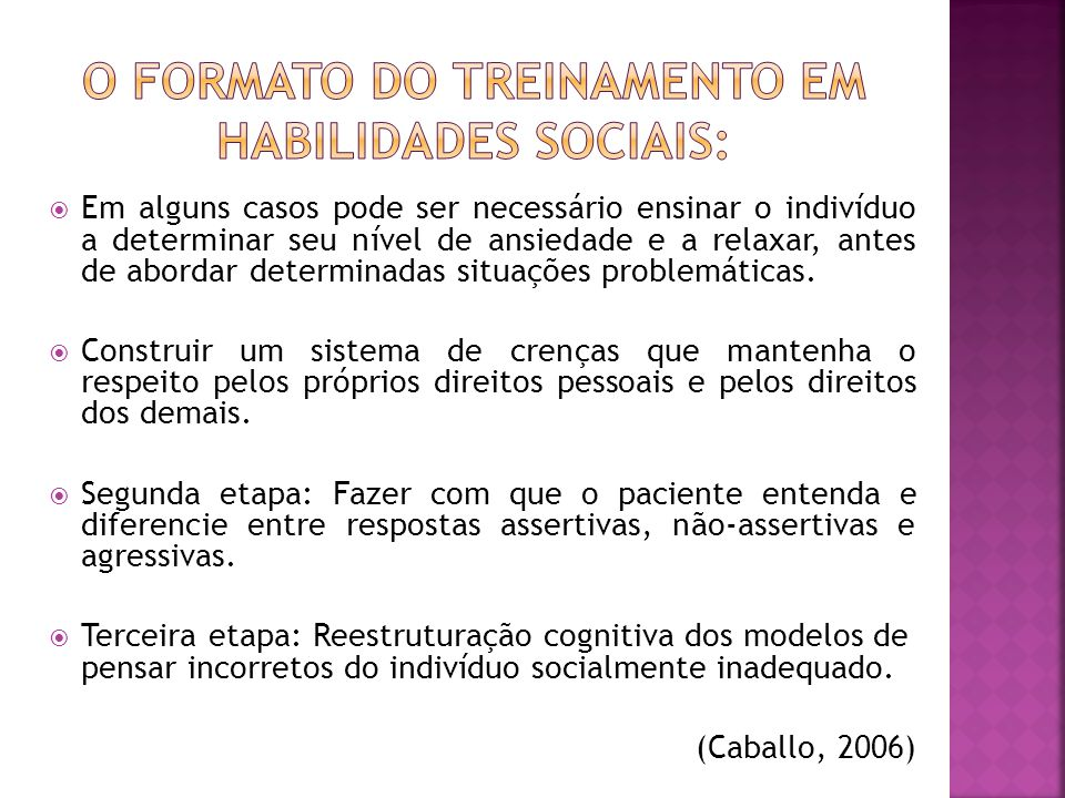 O formato do treinamento em habilidades sociais: