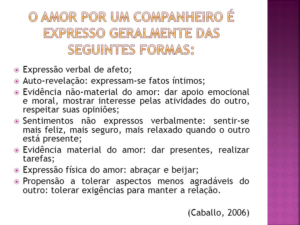 O amor por um companheiro é expresso geralmente das seguintes formas: