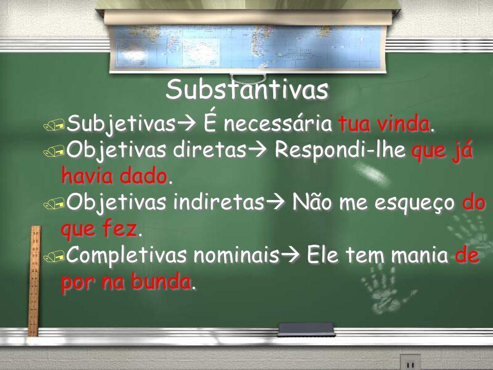Substantivas Subjetivas É necessária tua vinda.