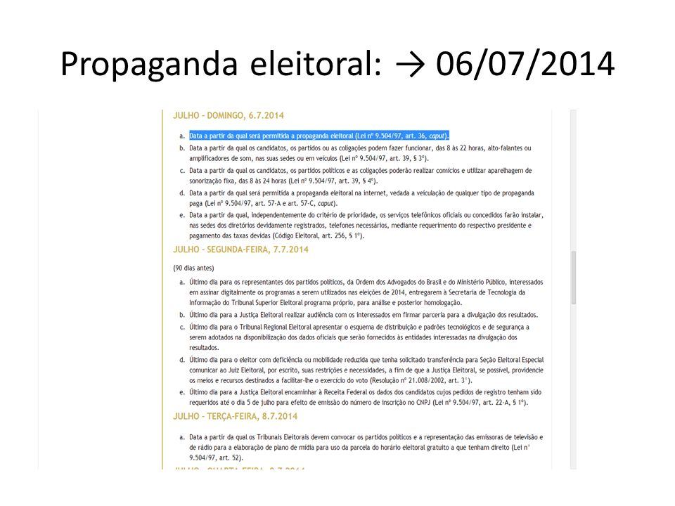Propaganda eleitoral: → 06/07/2014