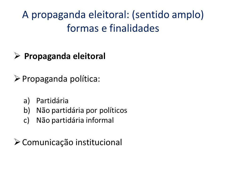 A propaganda eleitoral: (sentido amplo) formas e finalidades