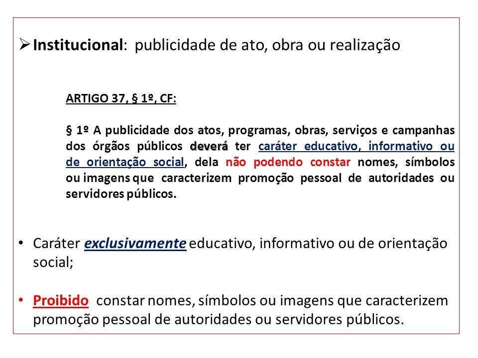 Institucional: publicidade de ato, obra ou realização