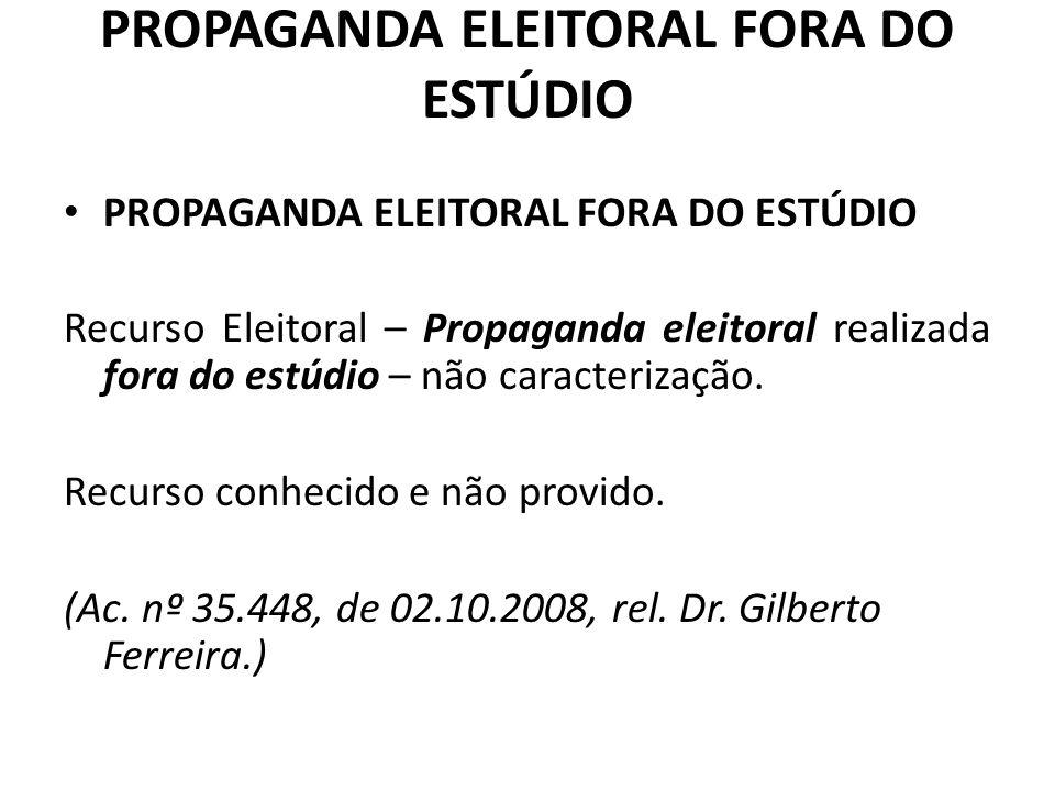 PROPAGANDA ELEITORAL FORA DO ESTÚDIO