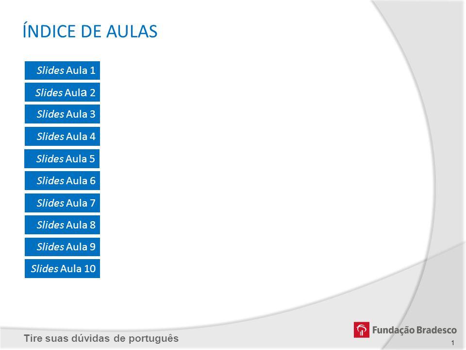 ÍNDICE DE AULAS Slides Aula 1 Slides Aula 2 Slides Aula 3