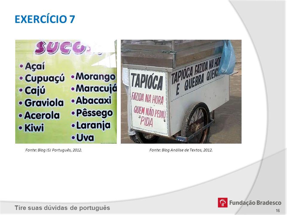 EXERCÍCIO 7 Fonte: Blog ISJ Português, 2012.