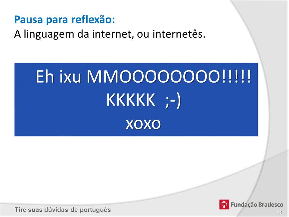 Eh ixu MMOOOOOOOO!!!!! KKKKK ;-)