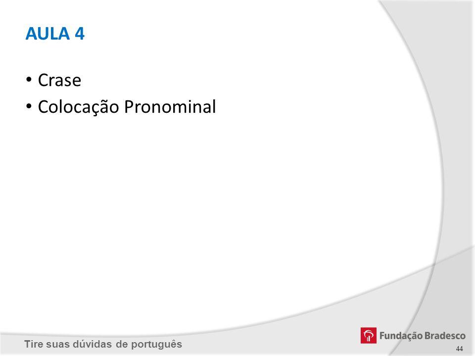 AULA 4 Crase Colocação Pronominal