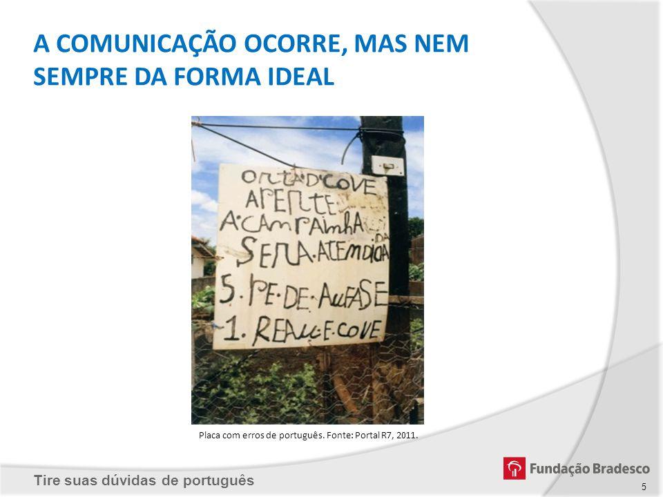 Placa com erros de português. Fonte: Portal R7, 2011.