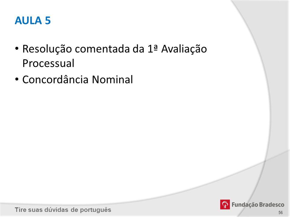AULA 5 Resolução comentada da 1ª Avaliação Processual Concordância Nominal