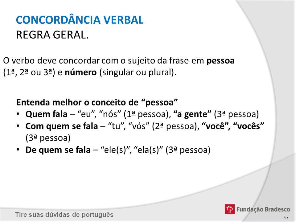 CONCORDÂNCIA VERBAL REGRA GERAL.