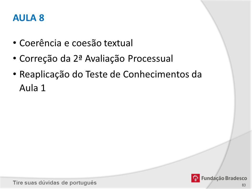 AULA 8 Coerência e coesão textual. Correção da 2ª Avaliação Processual.