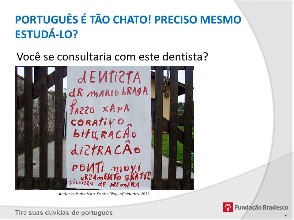 Anúncio de dentista. Fonte: Blog Infinidades, 2012.