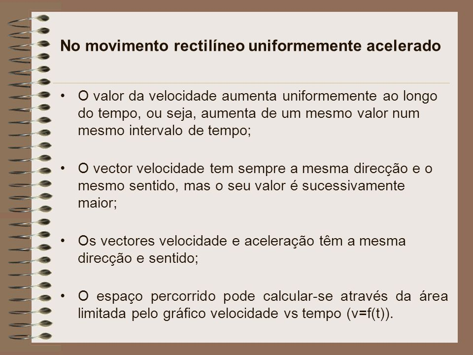 No movimento rectilíneo uniformemente acelerado