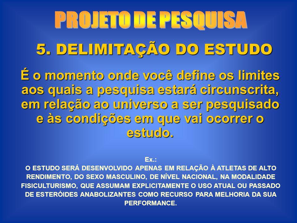 PROJETO DE PESQUISA 5. DELIMITAÇÃO DO ESTUDO