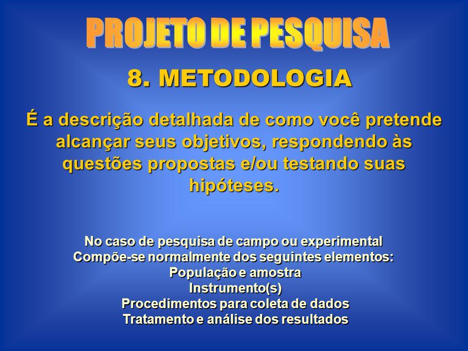 PROJETO DE PESQUISA 8. METODOLOGIA
