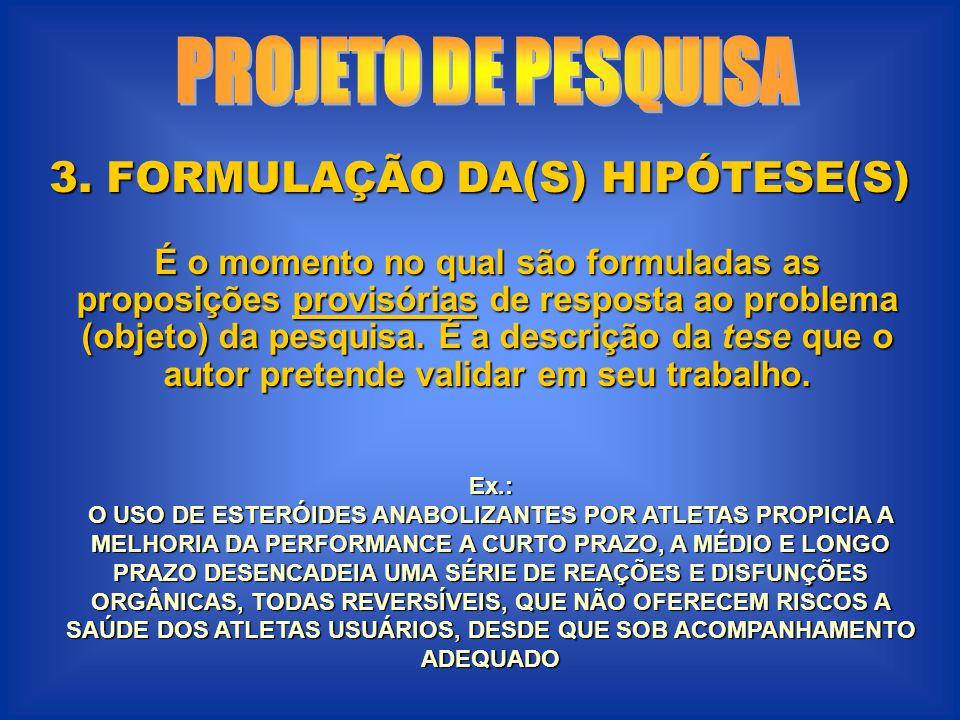 3. FORMULAÇÃO DA(S) HIPÓTESE(S)
