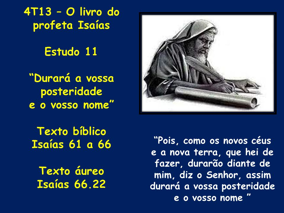 4T13 – O livro do profeta Isaías Durará a vossa posteridade