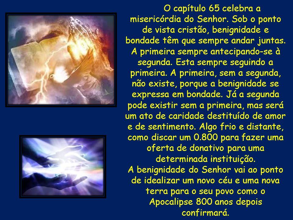 O capítulo 65 celebra a misericórdia do Senhor