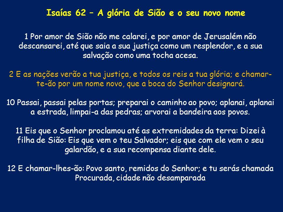 Isaías 62 – A glória de Sião e o seu novo nome