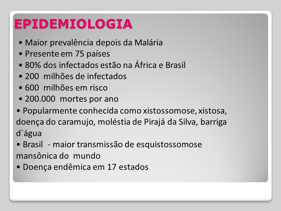 EPIDEMIOLOGIA • Maior prevalência depois da Malária