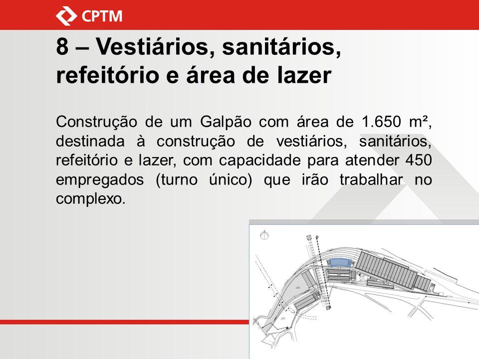 8 – Vestiários, sanitários, refeitório e área de lazer