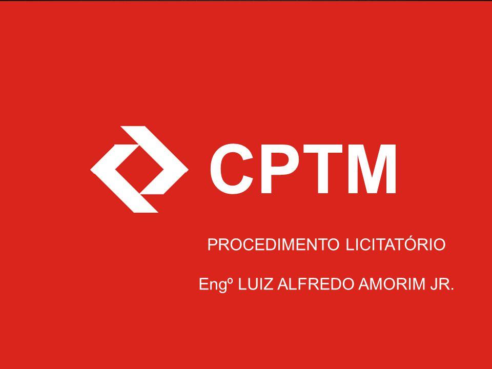 CPTM PROCEDIMENTO LICITATÓRIO Engº LUIZ ALFREDO AMORIM JR.