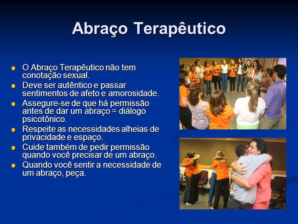 Abraço Terapêutico O Abraço Terapêutico não tem conotação sexual.