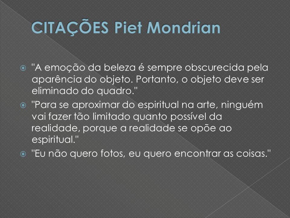 CITAÇÕES Piet Mondrian