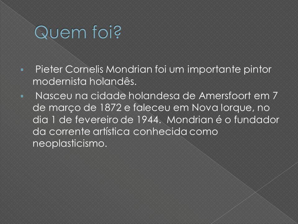 Quem foi Pieter Cornelis Mondrian foi um importante pintor modernista holandês.