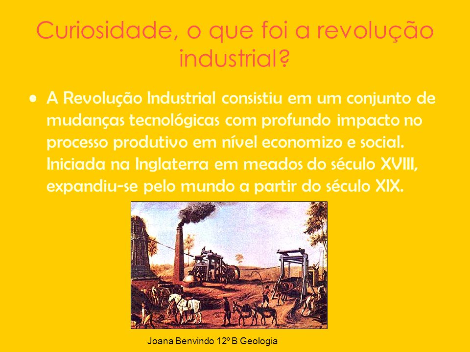 Curiosidade, o que foi a revolução industrial