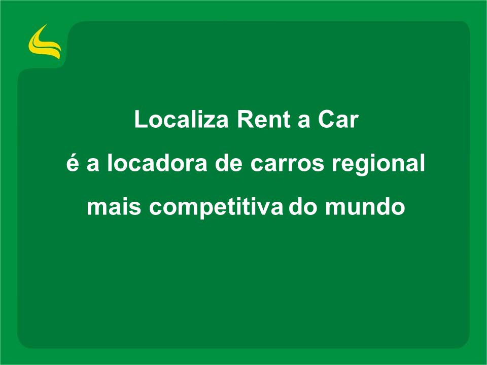 é a locadora de carros regional mais competitiva do mundo