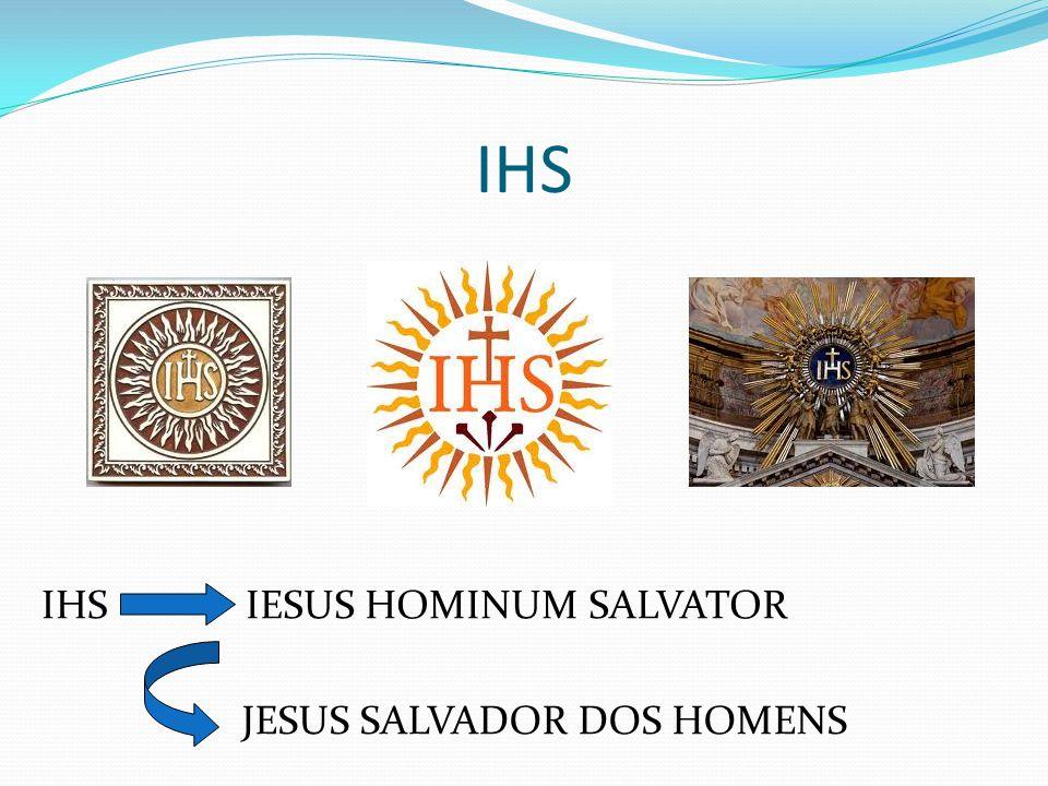 IHS IHS IESUS HOMINUM SALVATOR JESUS SALVADOR DOS HOMENS