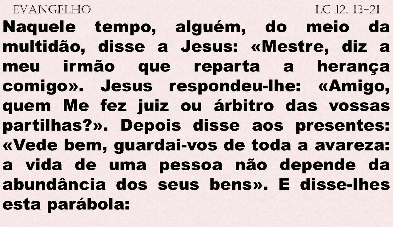 EVANGELHO Lc 12, 13-21