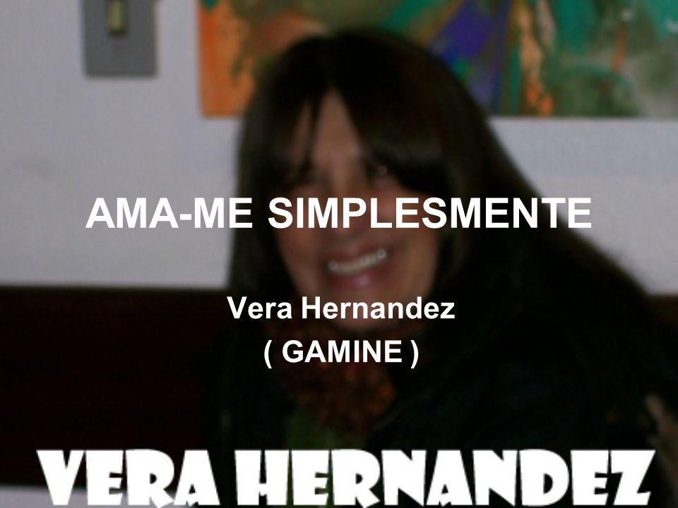 Vera Hernandez ( GAMINE )