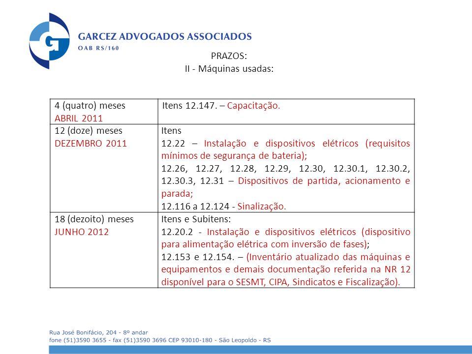 PRAZOS: II - Máquinas usadas: 4 (quatro) meses ABRIL 2011