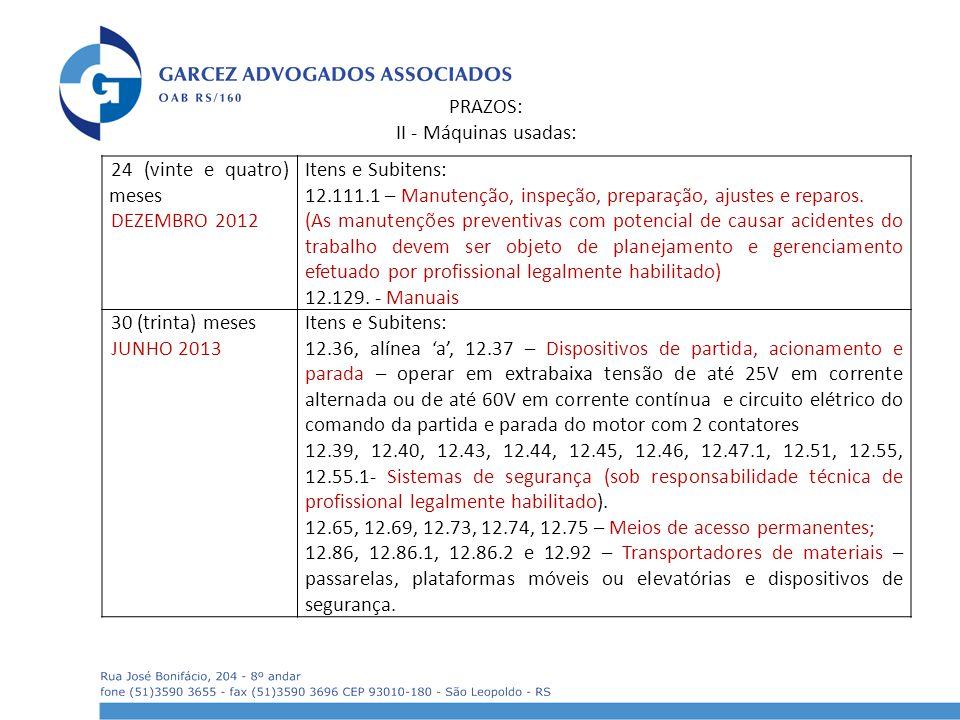 PRAZOS: II - Máquinas usadas: 24 (vinte e quatro) meses. DEZEMBRO 2012. Itens e Subitens: