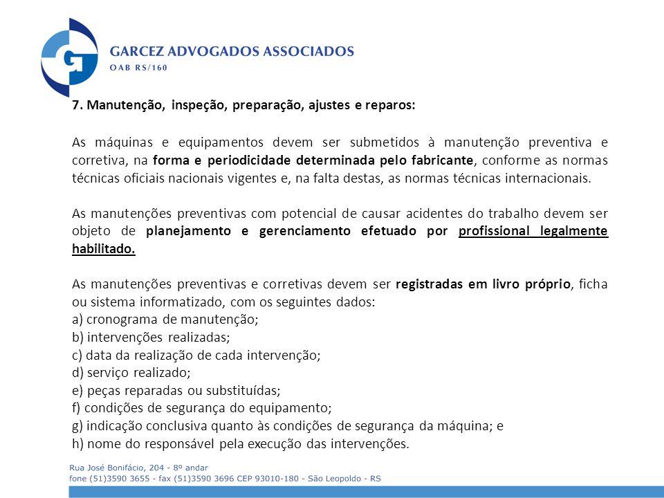 7. Manutenção, inspeção, preparação, ajustes e reparos: