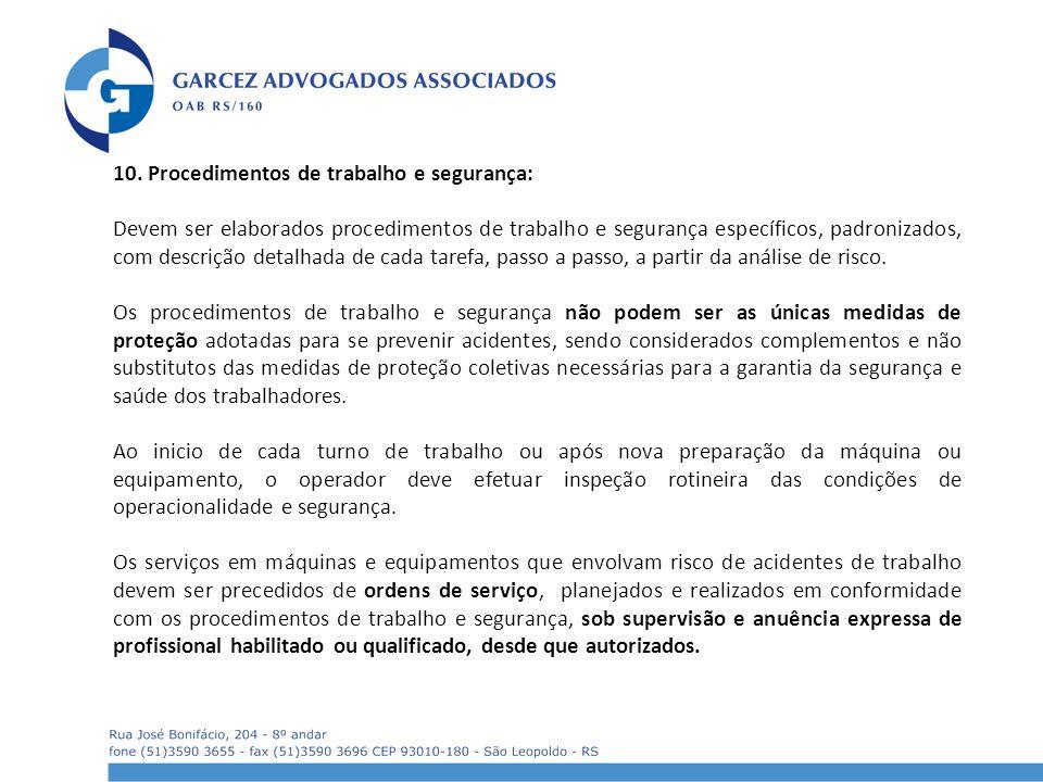 10. Procedimentos de trabalho e segurança: