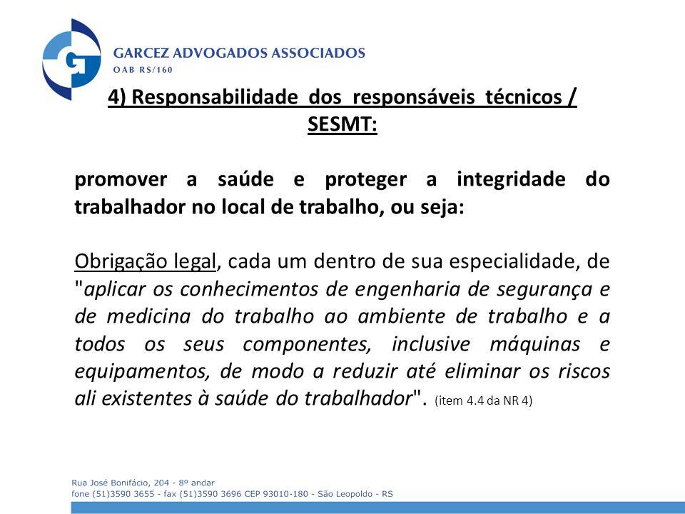 4) Responsabilidade dos responsáveis técnicos / SESMT: