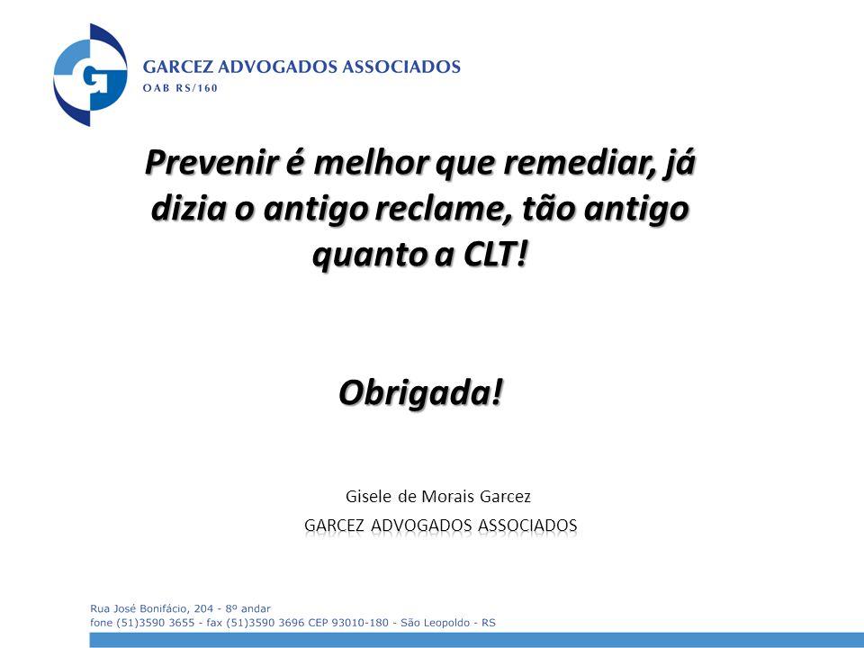 Prevenir é melhor que remediar, já dizia o antigo reclame, tão antigo quanto a CLT!