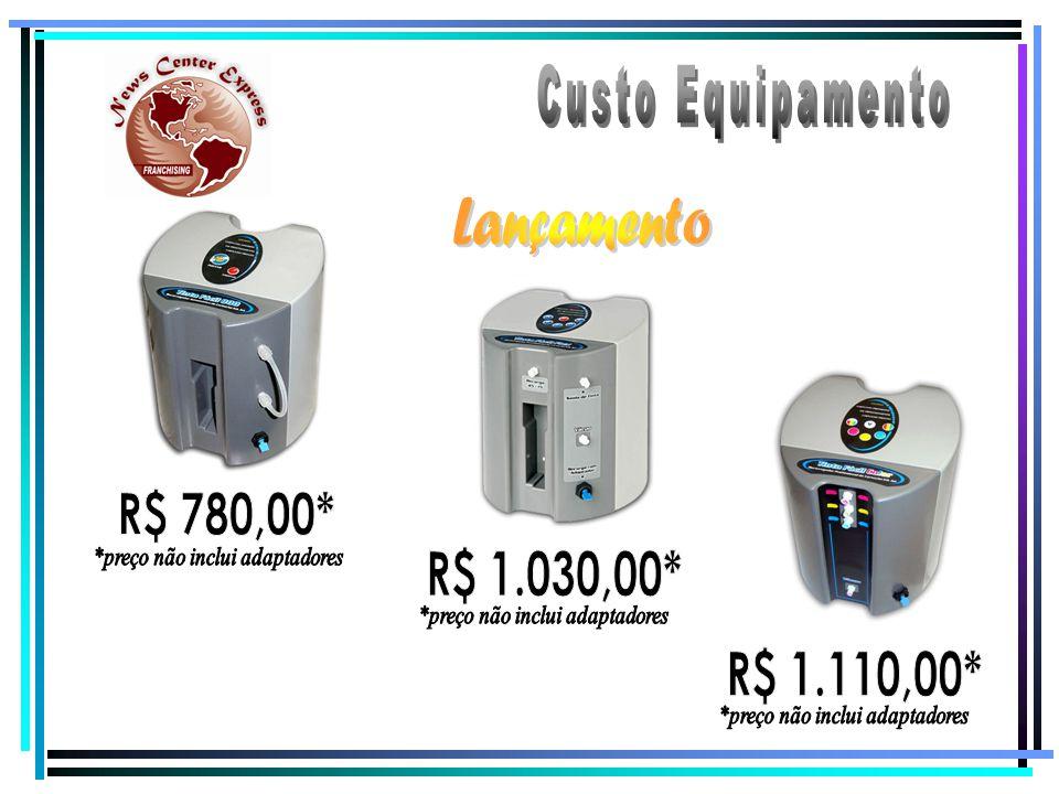 Custo Equipamento Lançamento R$ 780,00* R$ 1.030,00* R$ 1.110,00*