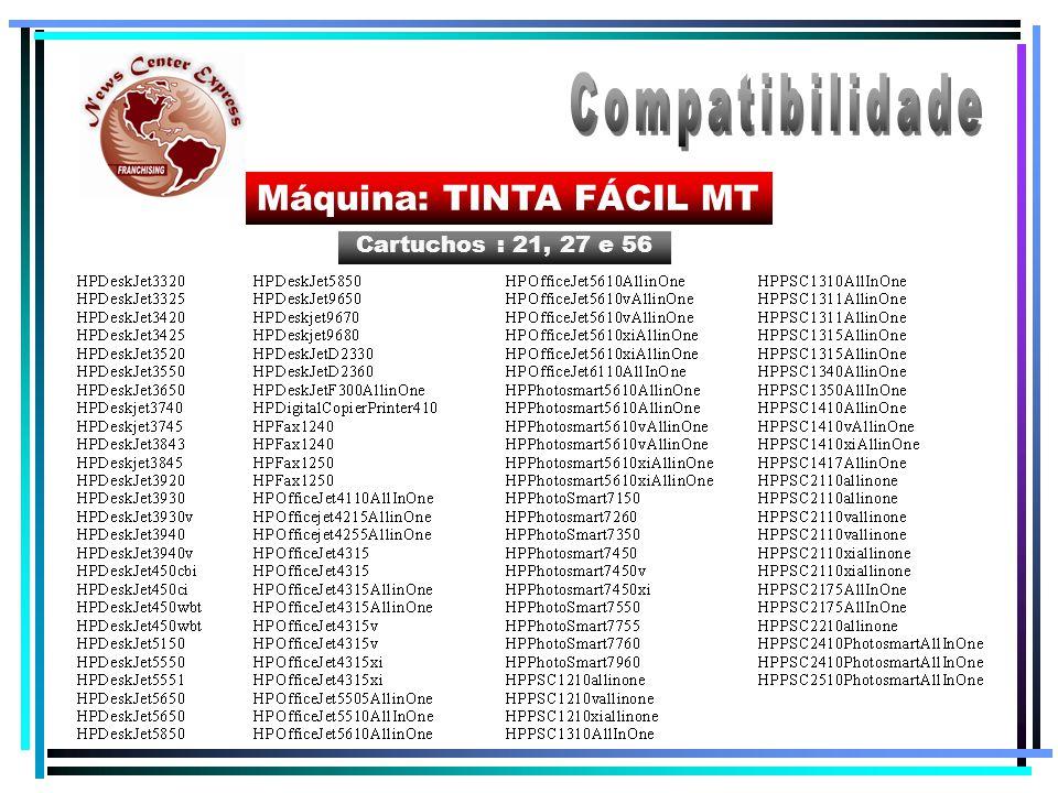 Compatibilidade Máquina: TINTA FÁCIL MT Cartuchos : 21, 27 e 56
