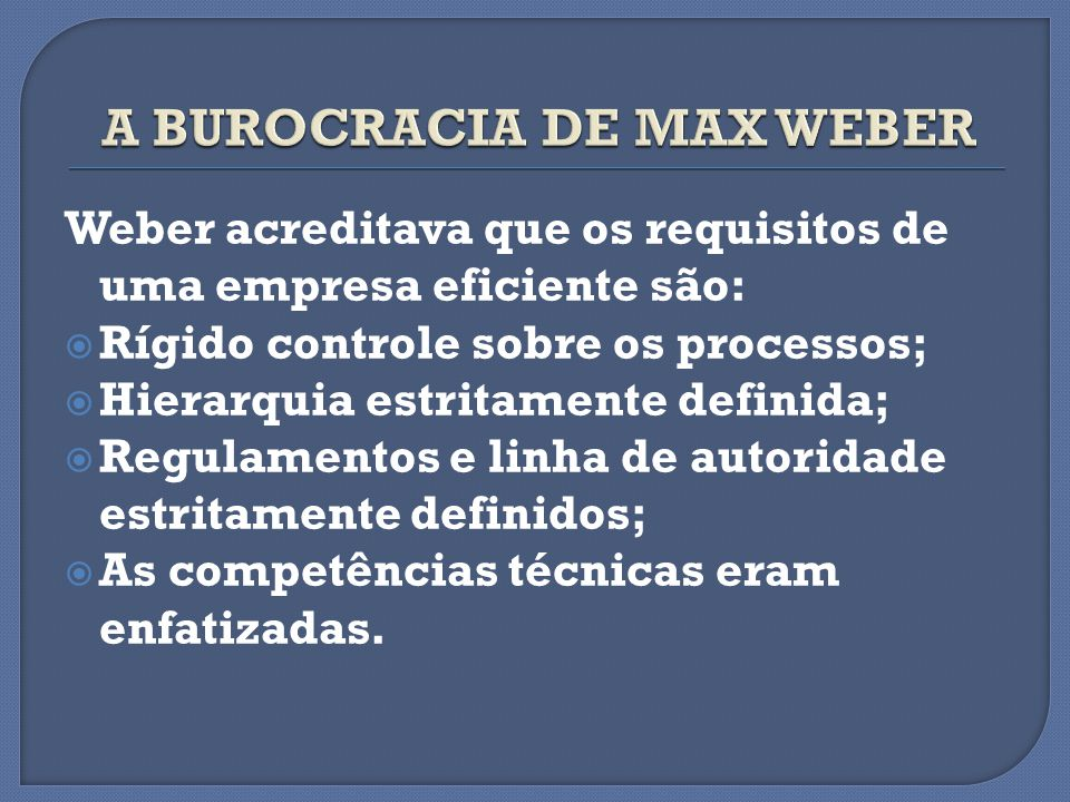 A BUROCRACIA DE MAX WEBER