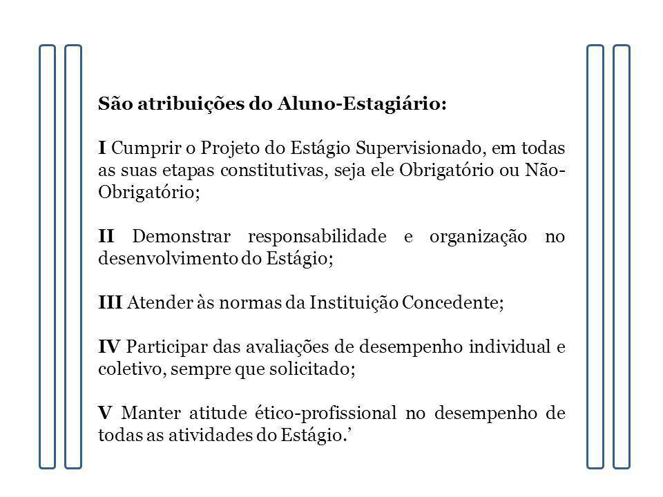 São atribuições do Aluno-Estagiário:
