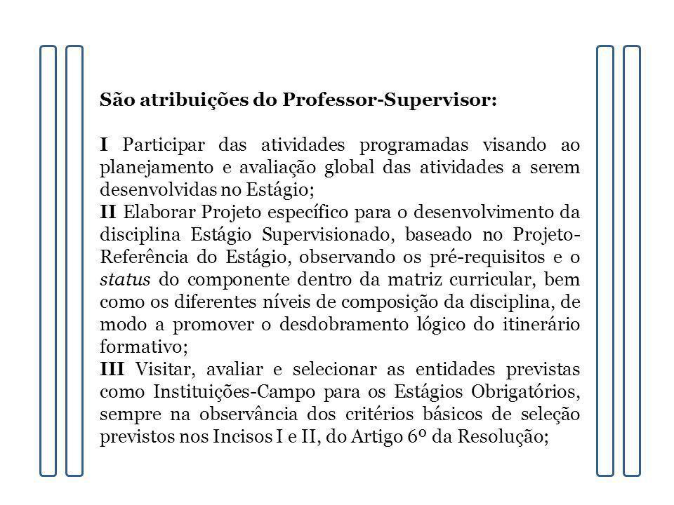 São atribuições do Professor-Supervisor: