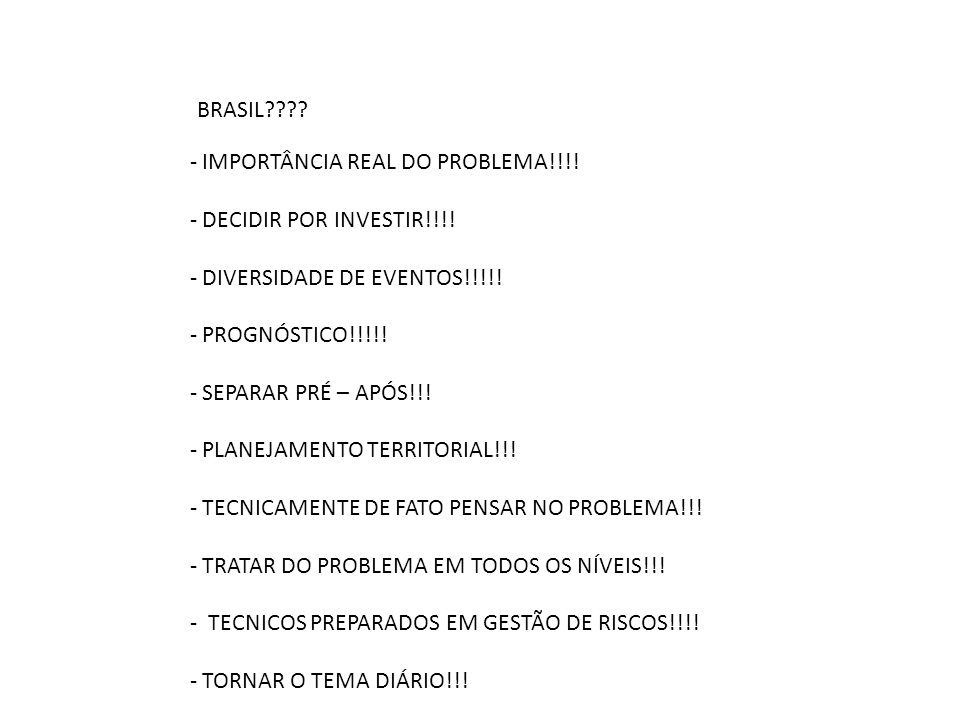 BRASIL IMPORTÂNCIA REAL DO PROBLEMA!!!! DECIDIR POR INVESTIR!!!! DIVERSIDADE DE EVENTOS!!!!! PROGNÓSTICO!!!!!
