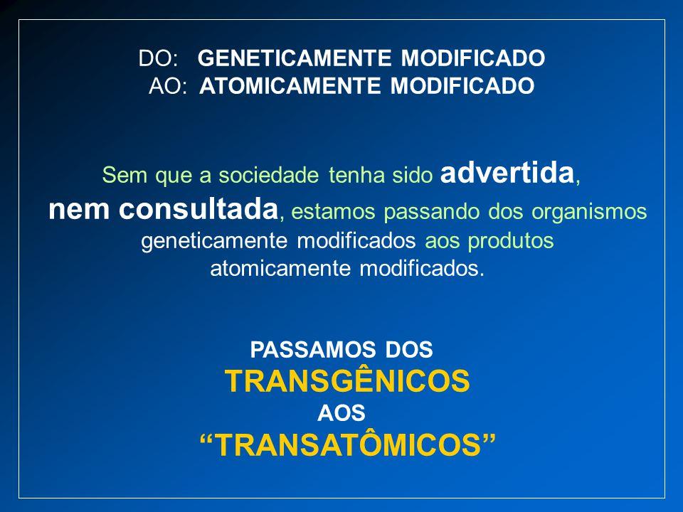 PASSAMOS DOS TRANSGÊNICOS